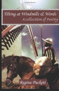 Tilting at Windmills & Words - poetry by Regina Puckett