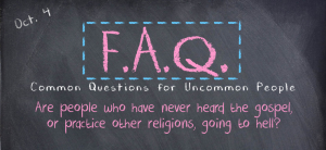 FAQ #3-Going to Hell